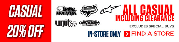 Save up to 20% on Casualwear From Fox, Metal Mulisha, FMF, Alpinestars and Unit